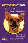 Lost Souls: Found! Inspiring Stories About Chihuahuas - Kyla Duffy, Lowrey Mumford