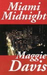 Miami Midnight - Maggie Davis