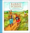 Rabbit School: A Light-Hearted Tale - Albert Sixtus, Fritz Koch-Gotha, Roland Freischlad