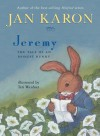 Jeremy: The Tale of An Honest Bunny - Jan Karon, Teri Weidner