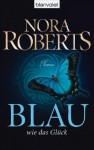 Blau wie das Glück - Margarethe van Pee, Nora Roberts