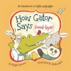 How Gator Says Good-bye! - Abigail Samoun, Sarah Watts