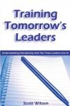 Training Tomorrow's Leaders - Scott Wilson