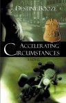 Accelerating Circumstances - Destiny Booze