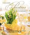 Fabulous Parties: Food and Flowers for Elegant Entertaining - Mark Held, Richard David, Peggy Dark