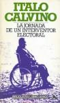 La Jornada de un Interventor Electoral - Italo Calvino