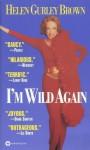 I'm Wild Again - Helen Gurley Brown