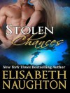 Stolen Chances - Elisabeth Naughton, Elizabeth Wiley