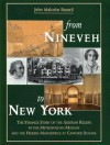 From Nineveh to New York: The Strange Story of the Assyrian Reliefs in the Metropolitan Museum & the Hidden Masterpiece at Canford School - John Malcolm Russell, Judith McKenzie, Stephanie Dalley