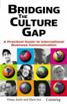 Bridging the Culture Gap: A Practical Guide to International Business Communication - Penny Carte, Chris Fox