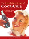 The Sparkling Story of Coca-Cola: An Entertaining History Including Collectibles, Coke Lore, and Calendar Girls - Gyvel Young-Witzel, Michael Karl Witzel