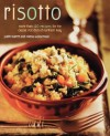 Risotto: More than 100 Recipes for the Classic Rice Dish of Northern Italy - Judith Barrett, Norma Wasserman