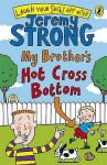 My Brother's Hot Cross Bottom - Jeremy Strong, Rowan Clifford