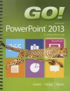 Go! with Microsoft PowerPoint 2013: Comprehensive - Shelley Gaskin