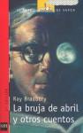 La bruja de abril y otros cuentos - Ray Bradbury, Mariano Antolín Rato