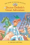 The Story of Doctor Dolittle 3: Doctor Dolittle's Great Adventure - Diane Namm, John Kanzler, Hugh Lofting