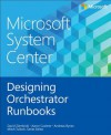 Microsoft System Center: Designing Orchestrator Runbooks - Mitch Tulloch