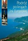 Podróż po krajach Unii Europejskiej - Liliana Olchowik-Adamowska, Tomasz Ławecki, Barbara Stettner-Stefanska