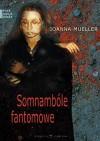 Somnambóle fantomowe - Joanna Mueller