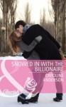 Snowed in with the Billionaire (Mills & Boon Cherish) - Caroline Anderson