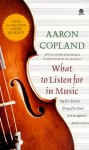 What to Listen for in Music - Aaron Copland, Alan Rich
