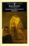 Andromache; Britannicus; Berenice - Jean Racine, John Cairncross