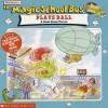 The Magic School Bus Plays Ball: A Book About Forces - Joanna Cole, Art Ruiz, Bruce Degen