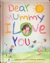Dear Mummy I Love You - Catherine Allison, Shelagh McNicholas