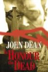 To Honour the Dead - John Dean
