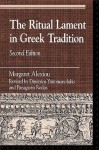 The Ritual Lament in Greek Tradition - Margaret Alexiou, Dimitrios Yatromanolakis, Panagiotis Roilos