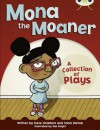 Mona the Moaner: A Collection of Plays (Bug Club: White B NC) - Steve Barlow