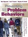 Preventing Problem Behaviors: Schoolwide Programs and Classroom Practices - Bob Algozzine, Ann P. Daunic, Stephen W. Smith