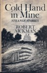 Cold Hand In Mine: Strange Stories - Robert Aickman