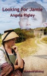 Looking for Jamie - Angela Rigley