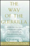 Way of the Guerrilla: Achieving Success and Balance as an Entrepreneur in the 21st Century - Jay Conrad Levinson