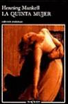 La quinta mujer (Wallander, #6) - Henning Mankell, Marina Torres