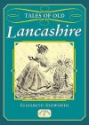 Tales Of Old Lancashire - Elizabeth Ashworth