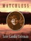 Matchless - Jane Candia Coleman