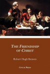 The Friendship of Christ - Robert Hugh Benson