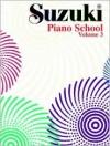 Suzuki Piano School, Vol 3 - Shinichi Suzuki, Alfred A. Knopf Publishing Company