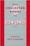 The Collected Poems of Glyn Jones - Meic Stephens, Glyn Jones
