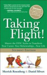 Taking Flight!: Master the Disc Styles to Transform Your Career, Your Relationships...Your Life, Student Edition - Merrick Rosenberg, Daniel Silvert