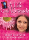 A Life God Rewards: Girls Only (Breakthrough Series) - Bruce Wilkinson, Mack Thomas