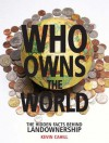 Who Owns the World: The Hidden Facts Behind Landownership - Kevin Cahill