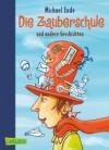 Die Zauberschule und andere Geschichten - Michael Ende, Regina Kehn