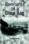 Remnants of a Dime Bag - John Martin