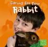 Caring for Your Rabbit - Sarah Maass, Kelly Garvin