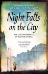 Night Falls On The City: The Lost Masterpiece of Wartime Vienna - Sarah Gainham, Kate Mosse