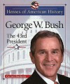 George W. Bush: The 43rd President - Carmen Bredeson