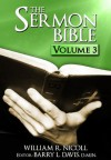 The Sermon Bible -- Volume 3 - William Nicoll, Barry L. Davis